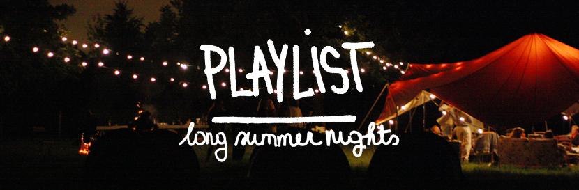 playlist: long summer nights via au pays des merveilles