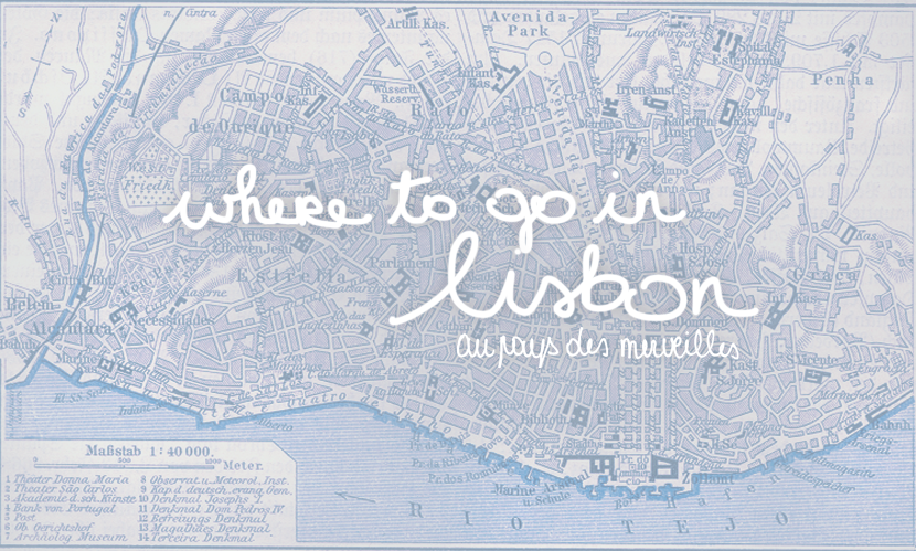 where to go in lisbon via au pays des merveilles