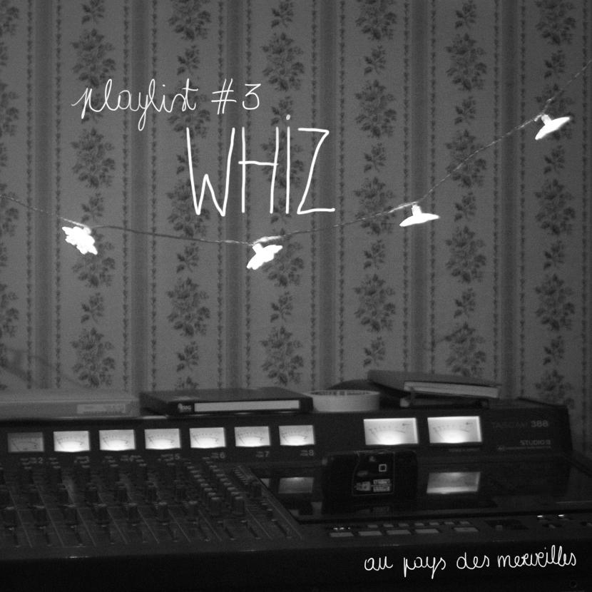 whiz' playlist via au pays des merveilles